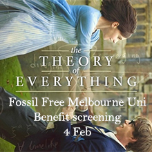 environmental events - Fossil Free Melbourne Uni Benefit Screening - The Theory of Everything