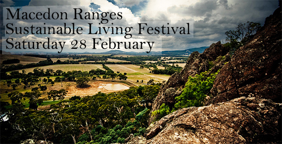 Macedon Ranges Sustainable Living Festival 28 Feb