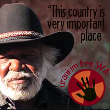 join the campaign to stop uranium mines in Aboriginal land in WA