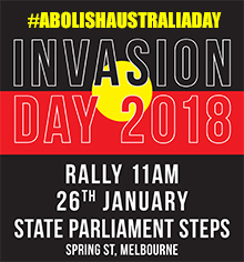 Environmental events - Invasion Day 2018 Rally - #AbolishAustraliaDay