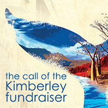 The call of the Kimberley fundraiser Melbourne